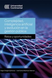 Complejidad, inteligencia artificial y evolución en la gestión pública