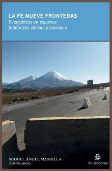 La Fe mueve fronteras. Evangélicos en espacios fronterizos chileno y boliviano