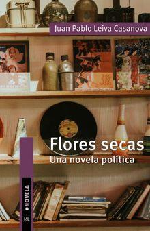 Flores secas. Una novela política