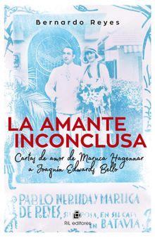 La amante inconclusa. Cartas de amor de Maruca Hagenaar a Joaquín Edwards Bello