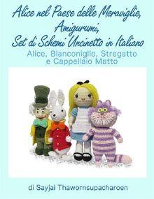 Alice nel Paese delle Meraviglie, Amigurumi, Set di Schemi Uncinetto in Italiano