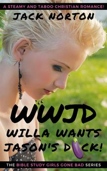 WWJD Willa Wants Jason's Dick: Sinful Sexting at Our Savior's Church