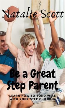 be a great step parent