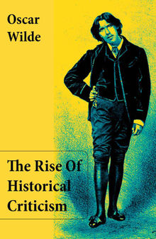 The Rise Of Historical Criticism (Unabridged)