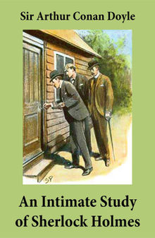 An Intimate Study of Sherlock Holmes (Conan Doyle's thoughts about Sherlock Holmes)