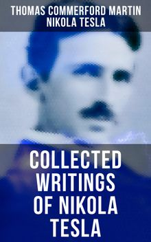 Collected Writings of Nikola Tesla