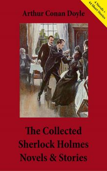 The Collected Sherlock Holmes Novels & Stories
