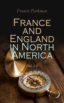 France and England in North America (Vol. 1-7)