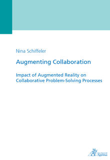 Augmenting Collaboration - Impact of Augmented Reality on Collaborative Problem-Solving Processes