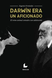 Darwin era un aficionado