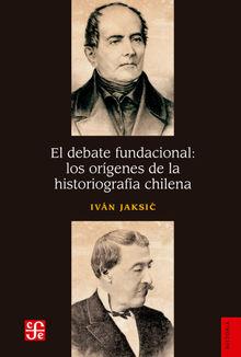 El debate fundacional: los orígenes de la historiografía chilena