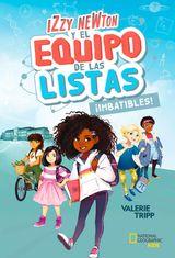 IZZY NEWTON Y EL EQUIPO DE LAS LISTAS #1.¡IMBATIBLES!