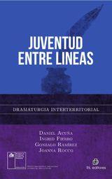 JUVENTUD ENTRE LÍNEAS: DRAMATURGIA INTERTERRITORIAL