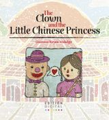 THE CLOWN AND THE LITTLE CHINESE PRINCESS