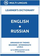 ENGLISH-RUSSIAN LEARNERS DICTIONARY (ARRANGED BY THEMES, BEGINNER - INTERMEDIATE LEVELS) RUSSIAN LANGUAGE DICTIONARIES