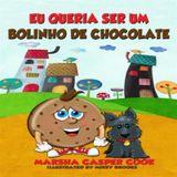 EU QUERIA SER UM BOLINHO DE CHOCOLATE