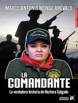 LA COMANDANTE. LA VERDADERA HISTORIA DE NESTORA SALGADO.