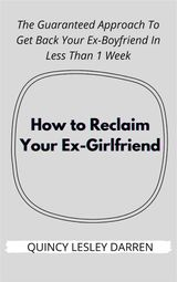 HOW TO RECLAIM YOUR EX-GIRLFRIEND