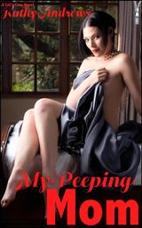 MY PEEPING MOM (OUTRAGEOUS ANNOTATED EDITION)