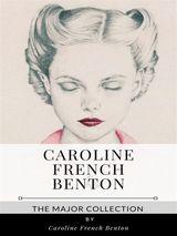 CAROLINE FRENCH BENTON – THE MAJOR COLLECTION