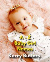 A TO Z BABY GIRL NAMES NON FICTION COLLECTION