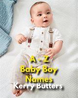 A TO Z BABY BOY NAMES NON FICTION COLLECTION