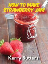 HOW TO MAKE STRAWBERRY JAM NON FICTION COLLECTION