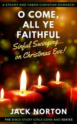 O COME, ALL YE FAITHFUL: SINFUL SWINGING ON CHRISTMAS EVE