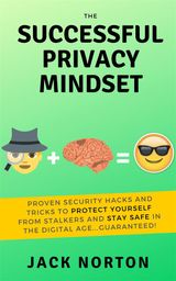 THE SUCCESSFUL PRIVACY MINDSET