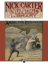TRIM AMONG THE ESQUIMAUX, OR, A LONG NIGHT IN THE FROZEN NORTH NICK CARTER DETECTIVE LIBRARY