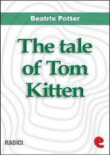 THE TALE OF TOM KITTEN RADICI