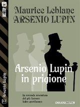 ARSENIO LUPIN IN PRIGIONE