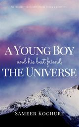 A YOUNG BOY AND HIS BEST FRIEND, THE UNIVERSE. VOL. II THE GOOD UNIVERSE SERIES