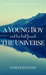 A YOUNG BOY AND HIS BEST FRIEND, THE UNIVERSE. VOL. III THE GOOD UNIVERSE SERIES
