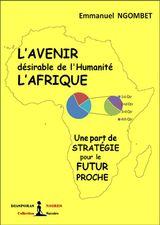L'AVENIR DÉSIRABLE DE L'HUMANITÉ, L'AFRIQUE