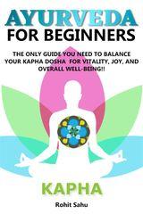 AYURVEDA FOR BEGINNERS: KAPHA