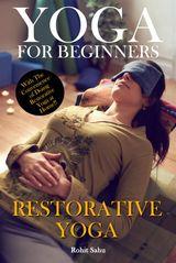 YOGA FOR BEGINNERS: RESTORATIVE YOGA