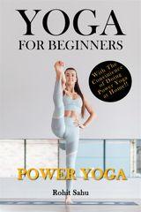 YOGA FOR BEGINNERS: POWER YOGA