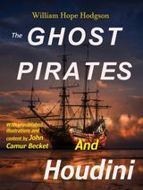 THE GHOST PIRATES AND HOUDINI (ILLUSTRATED)