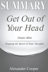 SUMMARY OF GET OUT OF YOUR HEAD SELF-DEVELOPMENT SUMMARIES