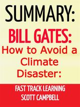 SUMMARY: BILL GATES: HOW TO AVOID A CLIMATE DISASTER
