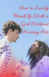 HOW-TO-EASILY-BREAK-UP-WITH-A-GIRL-WITHOUT-HURTING-HER