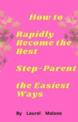 HOW-TO-RAPIDLY-BECOME-THE-BEST-STEP-PARENT-THE-EASIEST-WAYS