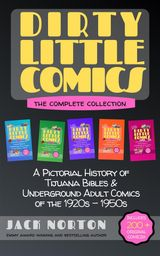 DIRTY LITTLE COMICS: THE COMPLETE COLLECTION DIRTY LITTLE COMICS