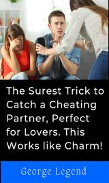 THE SUREST TRICK TO CATCH A CHEATING PARTNER, PERFECT FOR LOVERS. THIS WORKS LIKE CHARM!