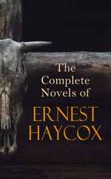 THE COMPLETE NOVELS OF ERNEST HAYCOX