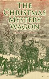THE CHRISTMAS MYSTERY WAGON – PREMIUM COLLECTION