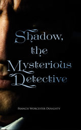 SHADOW, THE MYSTERIOUS DETECTIVE