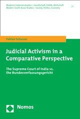 JUDICIAL ACTIVISM IN A COMPARATIVE PERSPECTIVE MODERNE SÜDASIENSTUDIEN. GESELLSCHAFT, POLITIK, WIRTSCHAFT /MODERN SOUTH ASIAN STUDIES. SOCIAL, POLITICAL AND ECONOMIC ISSUES