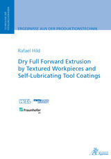 DRY FULL FORWARD EXTRUSION BY TEXTURED WORKPIECES AND SELF-LUBRICATING TOOL COATINGS